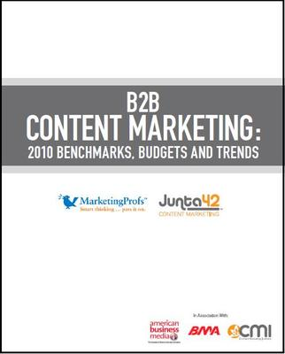 B2B Content Marketing: 2010 Benchmarks Budgets and Trends